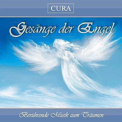 Cura - Gesänge der Engel - Berührende Musik zum Träumen