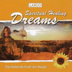 Largo - Spiritual Healing Dreams - Entspannungsmusik - Front